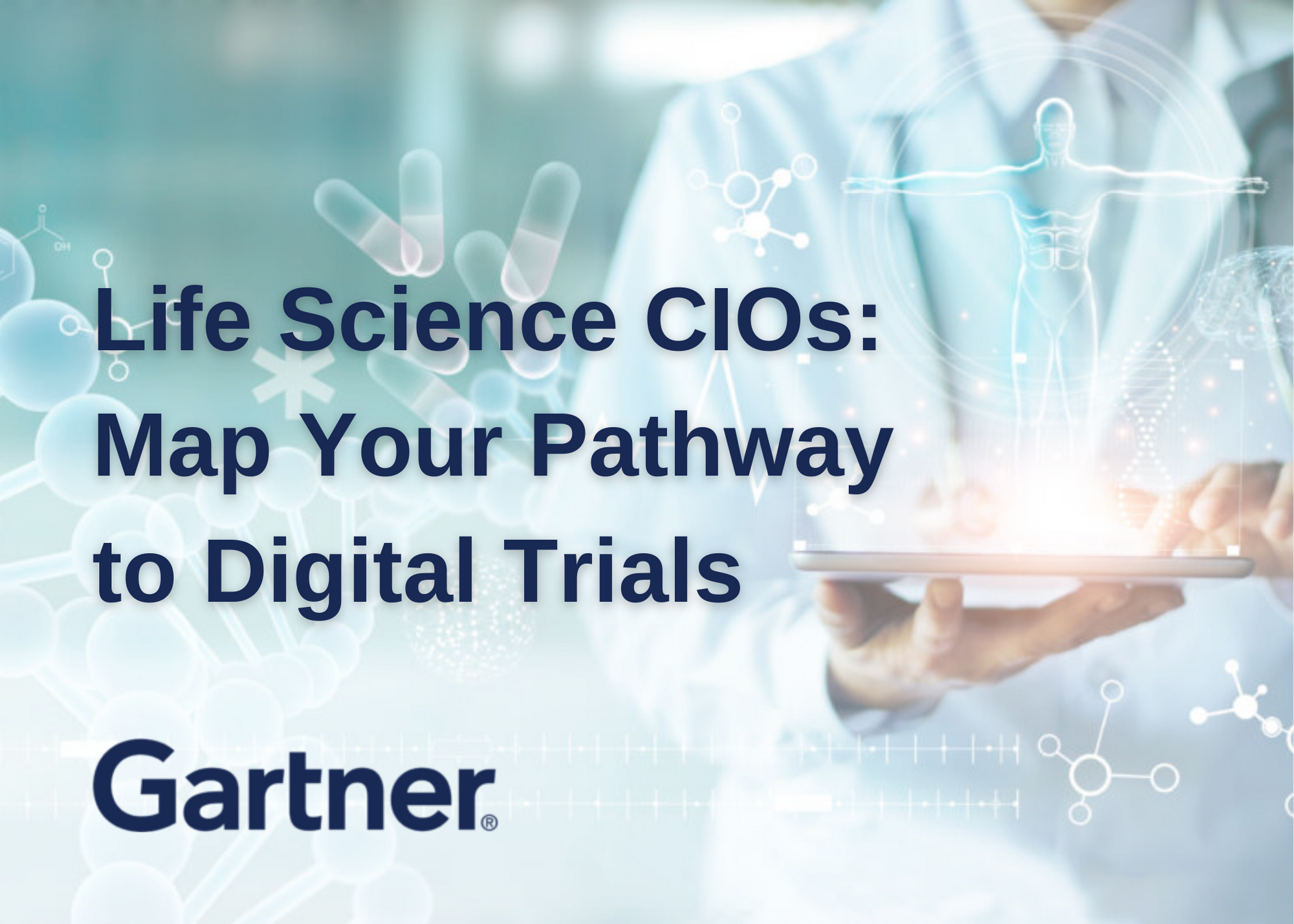 Life Science CIOs: Map Your Pathway to Digital Trials